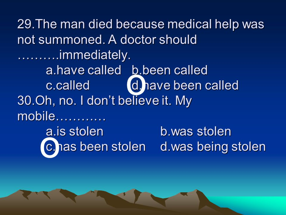 29. The man died because medical help was not summoned