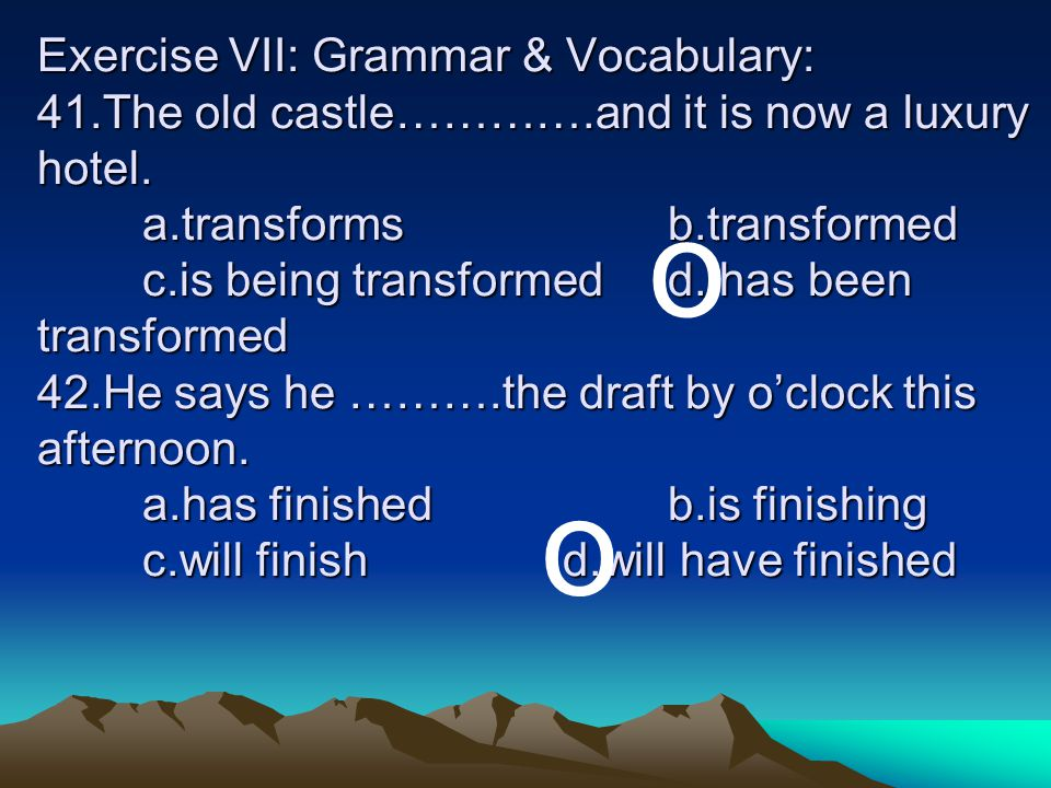 Exercise VII: Grammar & Vocabulary: 41. The old castle…………