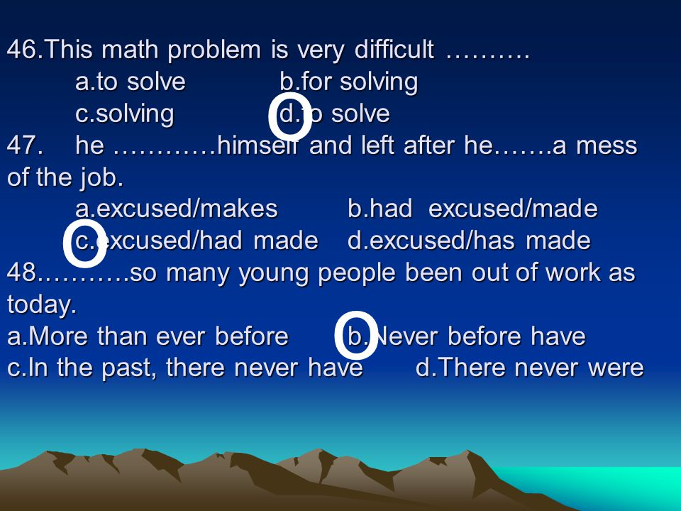 46. This math problem is very difficult ………. a. to solve. b