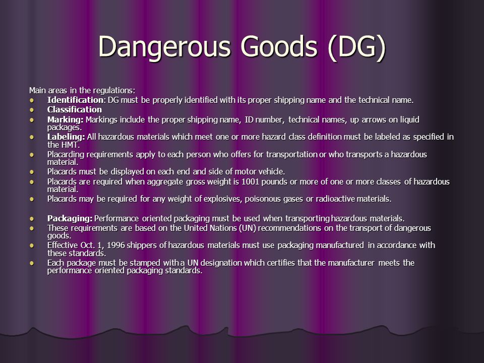 Dangerous Goods (DG) Main areas in the regulations: