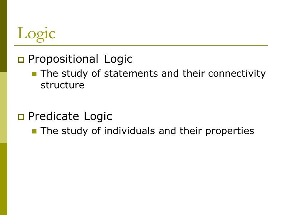 Logic Propositional Logic Predicate Logic