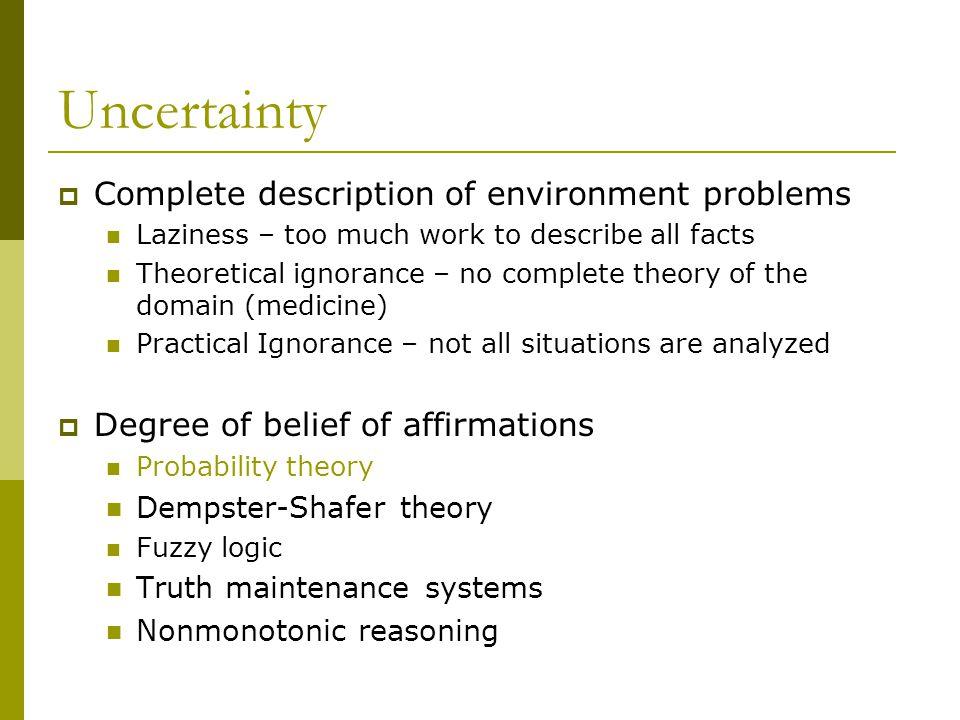 Uncertainty Complete description of environment problems