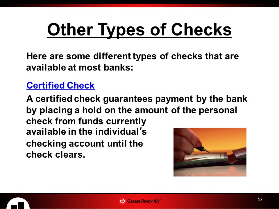 Other Types of Checks Here are some different types of checks that are available at most banks: Certified Check.