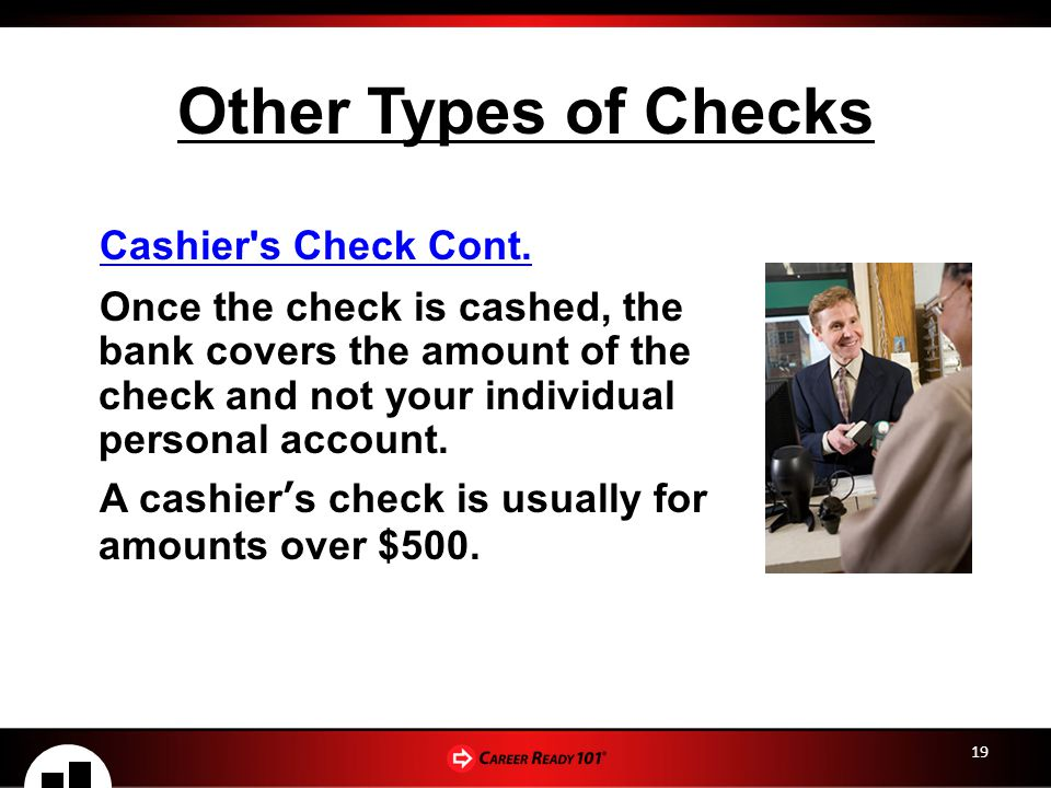 Other Types of Checks Cashier s Check Cont.