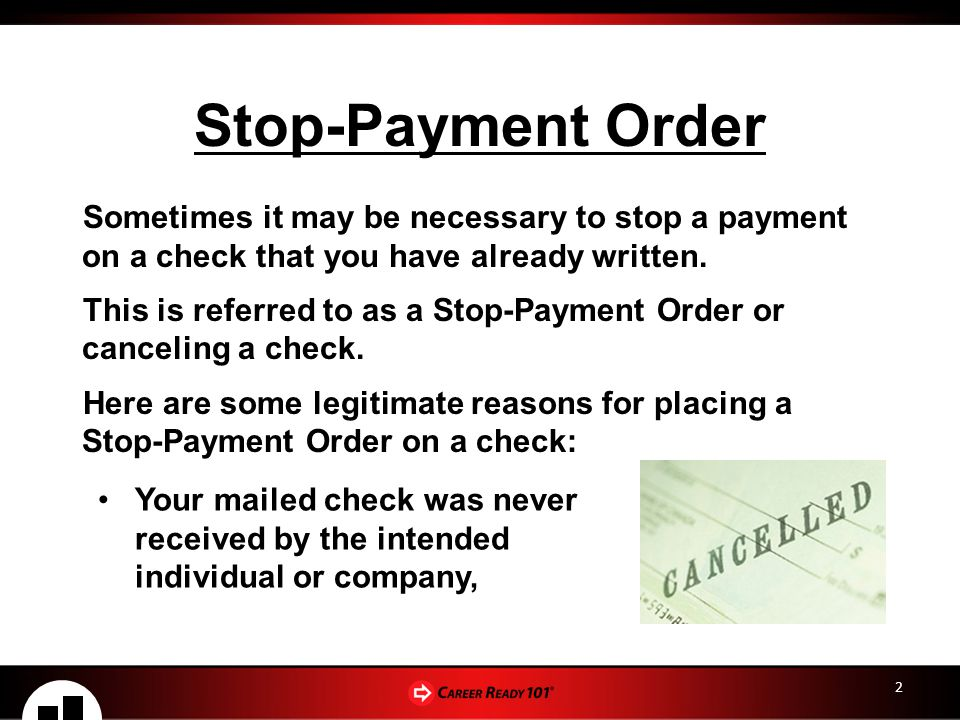 Stop-Payment Order Sometimes it may be necessary to stop a payment on a check that you have already written.