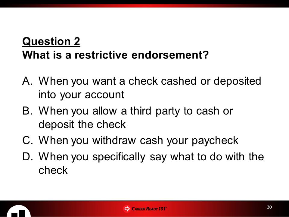 What is a restrictive endorsement