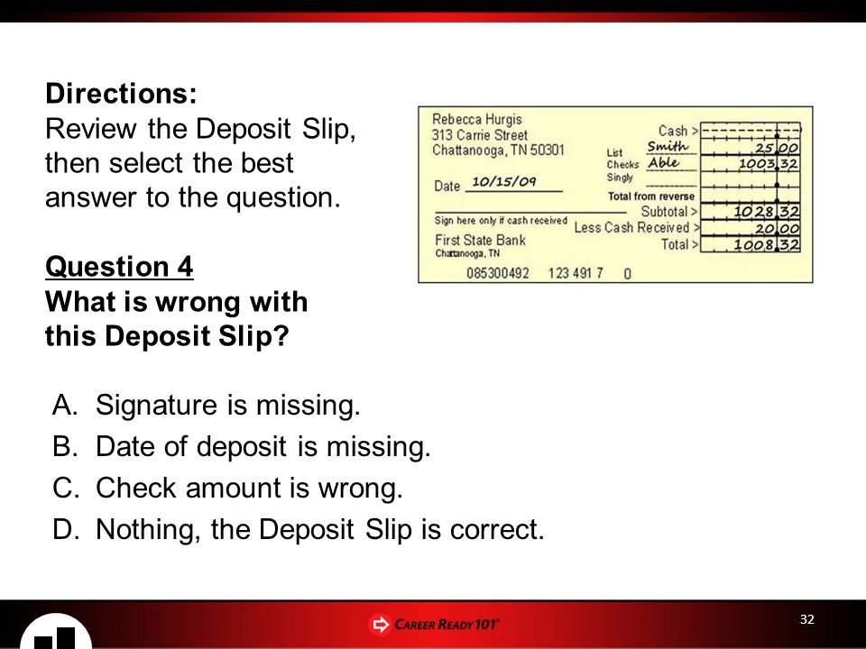 Review the Deposit Slip, then select the best answer to the question.