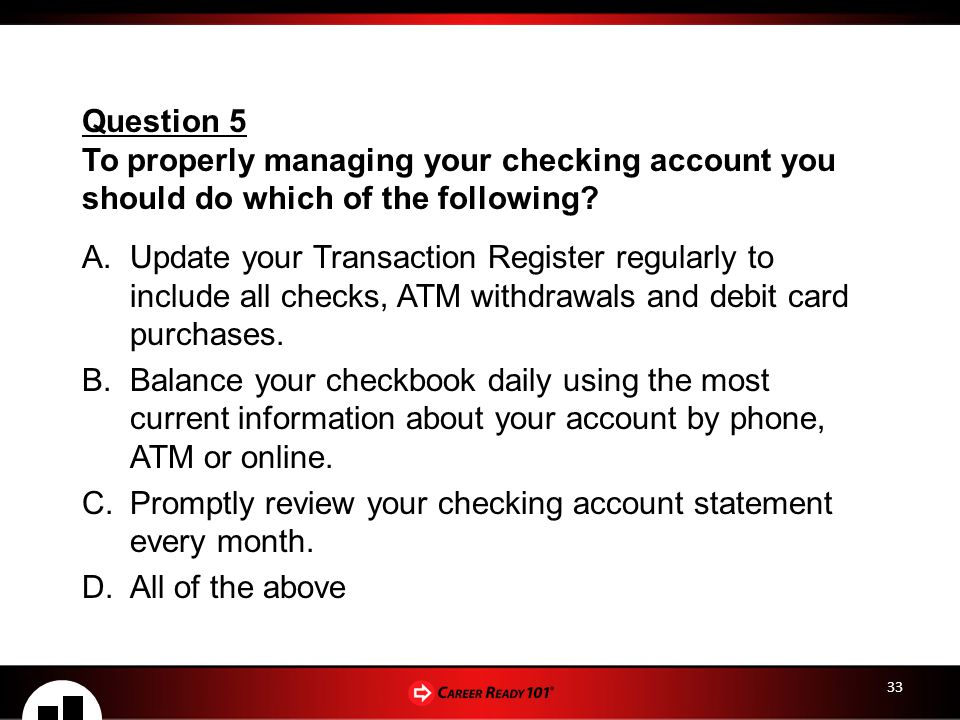Promptly review your checking account statement every month.
