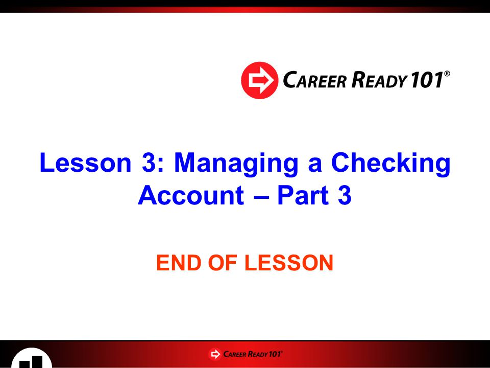 Lesson 3: Managing a Checking Account – Part 3