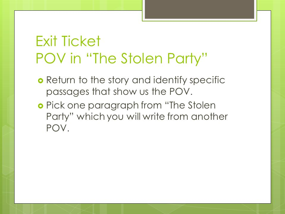 Exit Ticket POV in The Stolen Party
