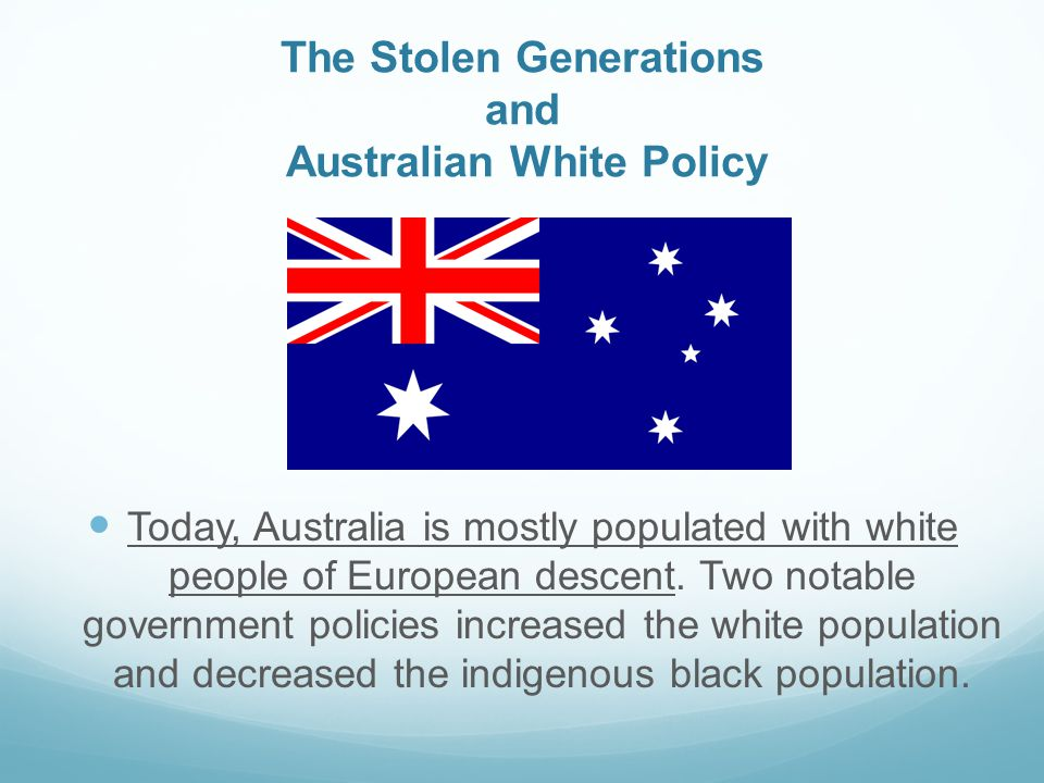 The Stolen Generations and Australian White Policy