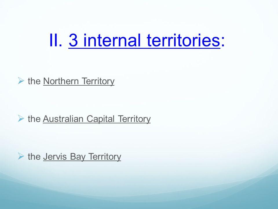 II. 3 internal territories: