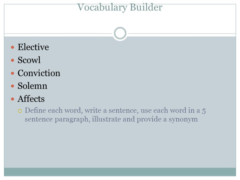 Vocabulary Builder Elective Scowl Conviction Solemn Affects
