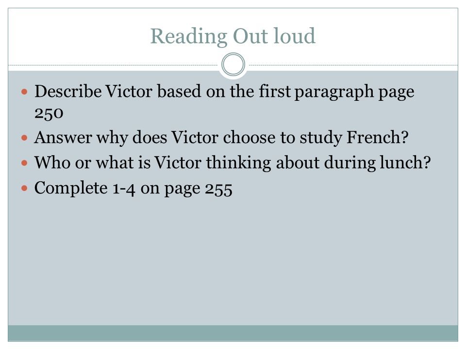 Reading Out loud Describe Victor based on the first paragraph page 250