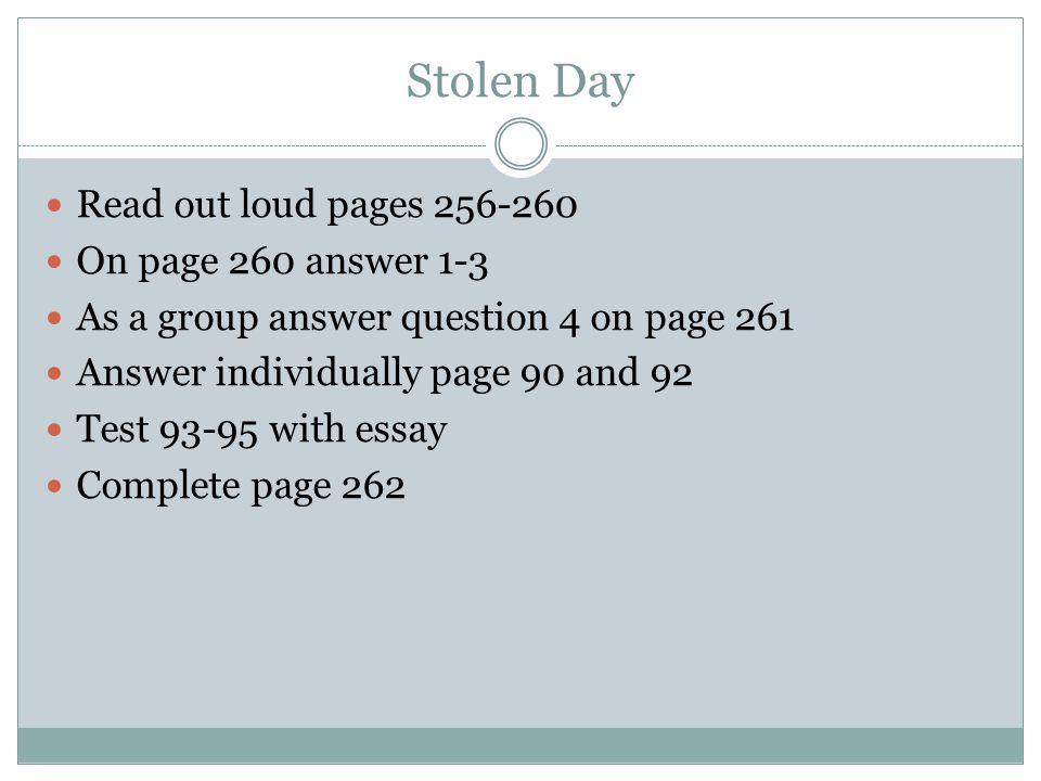 Stolen Day Read out loud pages 256-260 On page 260 answer 1-3