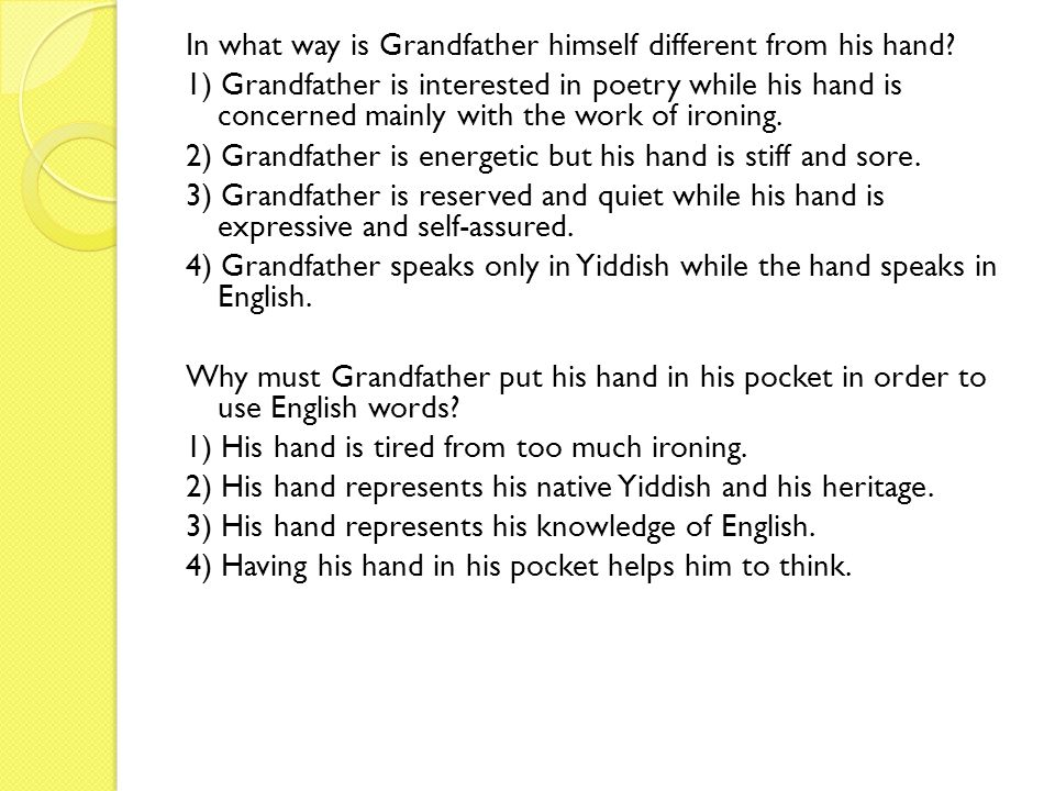 In what way is Grandfather himself different from his hand
