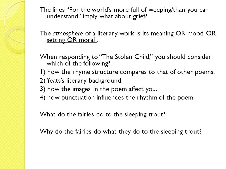 The lines For the world's more full of weeping/than you can understand imply what about grief.