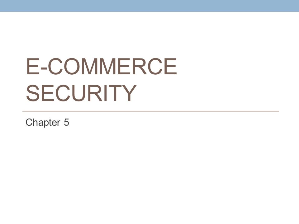 E-Commerce Security Chapter 5