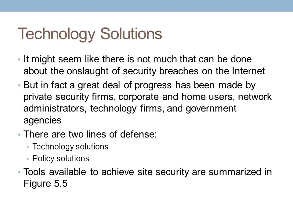 Technology Solutions It might seem like there is not much that can be done about the onslaught of security breaches on the Internet.