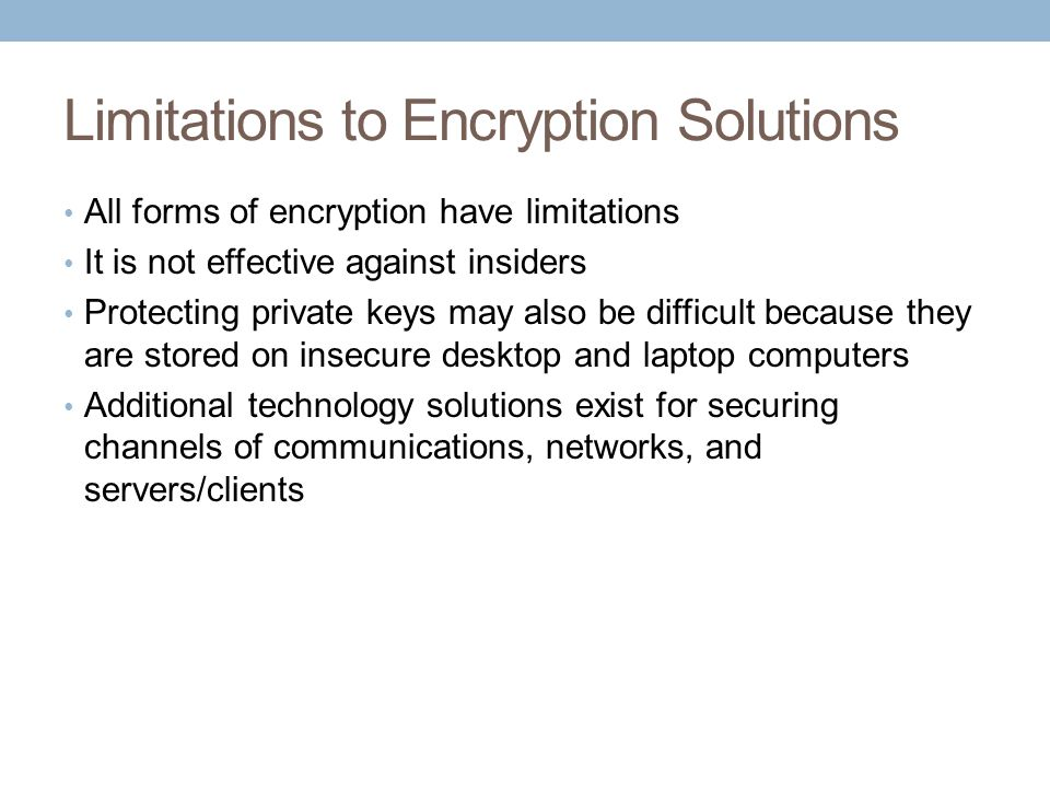 Limitations to Encryption Solutions
