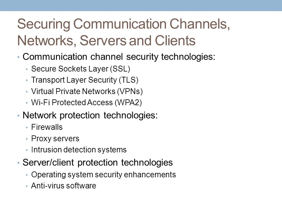 Securing Communication Channels, Networks, Servers and Clients