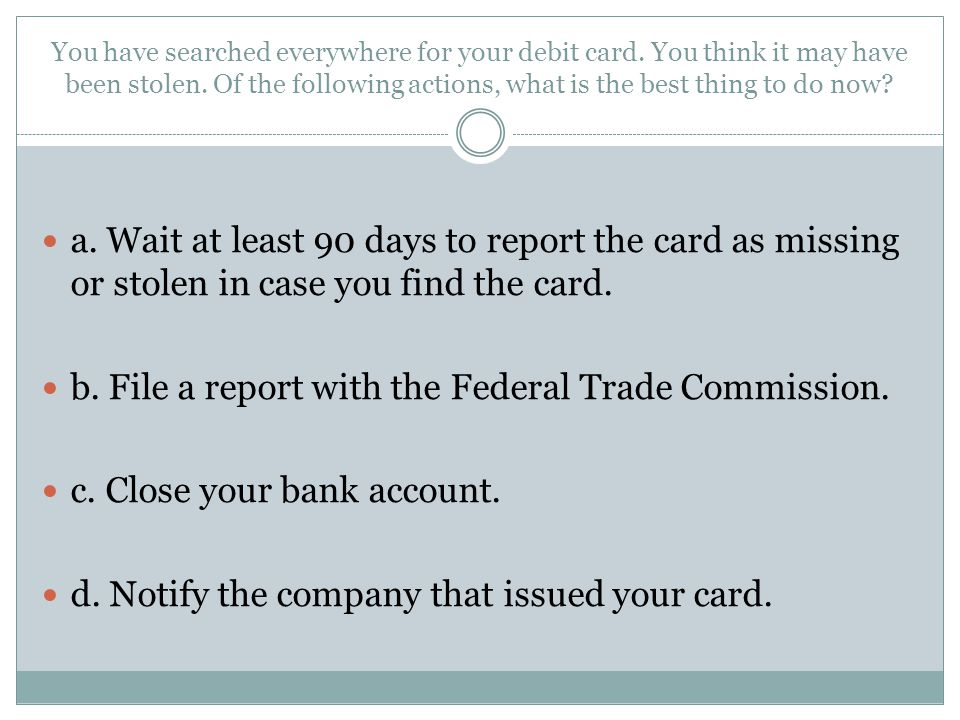 b. File a report with the Federal Trade Commission.
