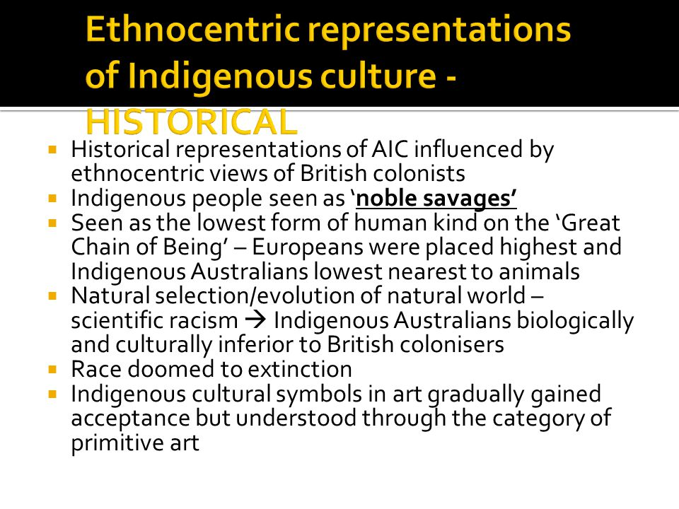 Ethnocentric representations of Indigenous culture - HISTORICAL
