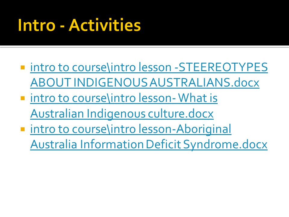Intro - Activities intro to course\intro lesson -STEEREOTYPES ABOUT INDIGENOUS AUSTRALIANS.docx.