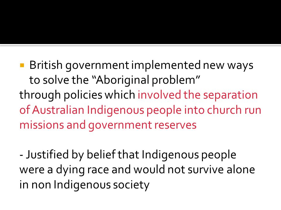 British government implemented new ways to solve the Aboriginal problem