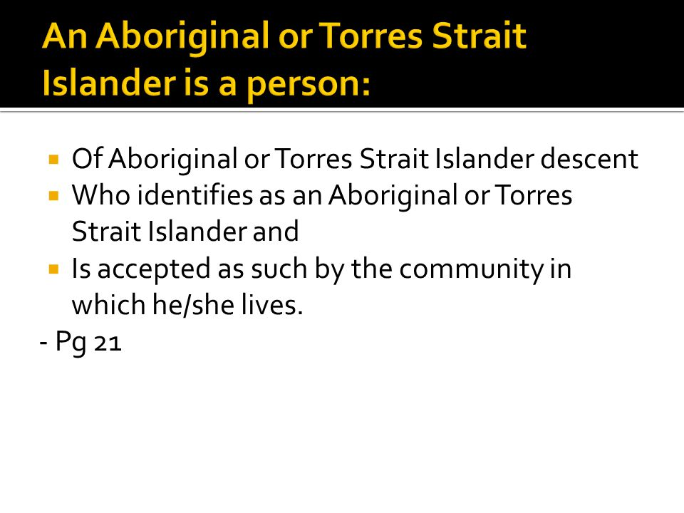 An Aboriginal or Torres Strait Islander is a person: