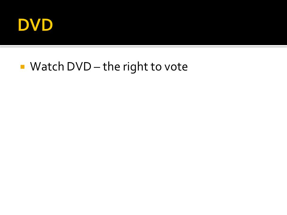 DVD Watch DVD – the right to vote