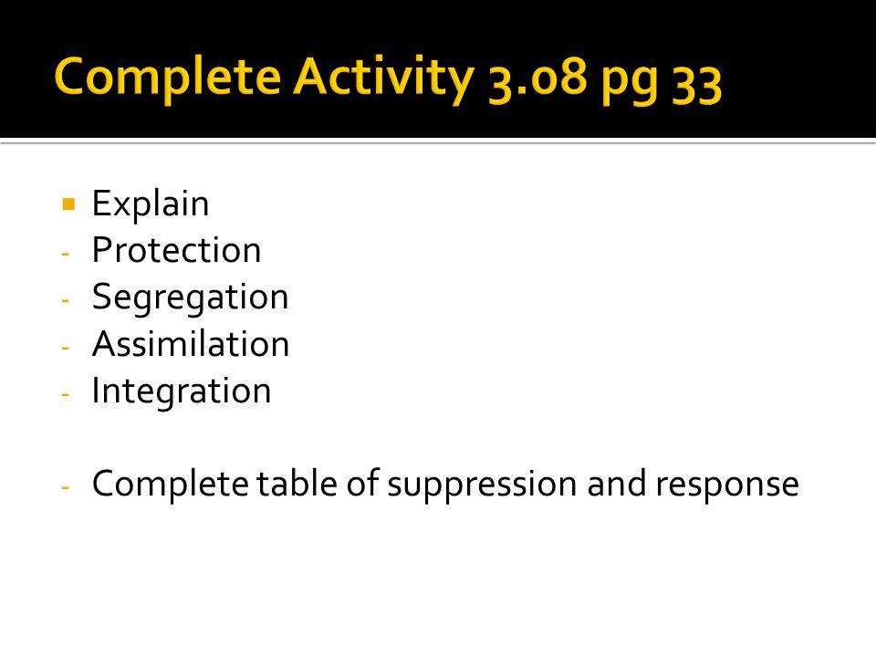 Complete Activity 3.08 pg 33 Explain Protection Segregation