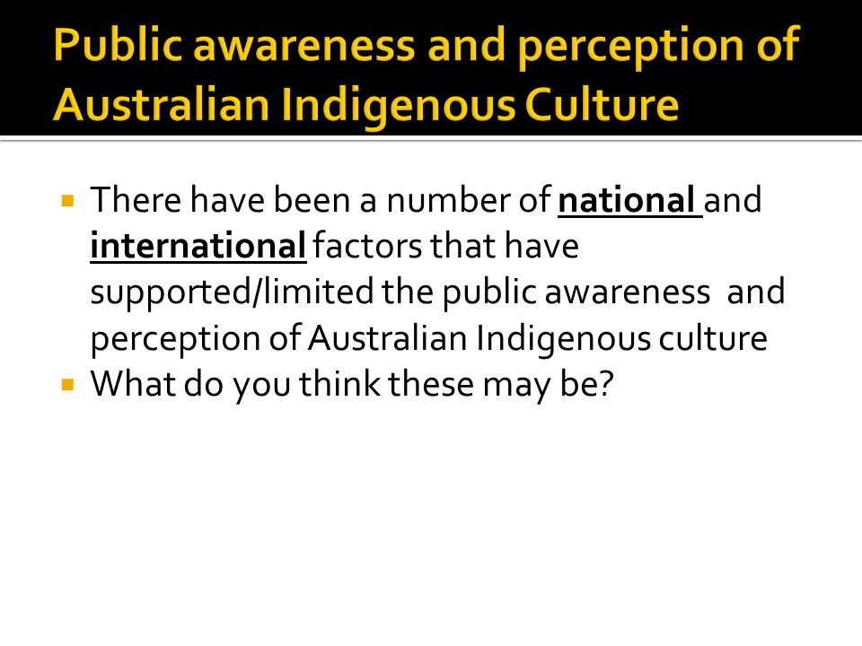 Public awareness and perception of Australian Indigenous Culture