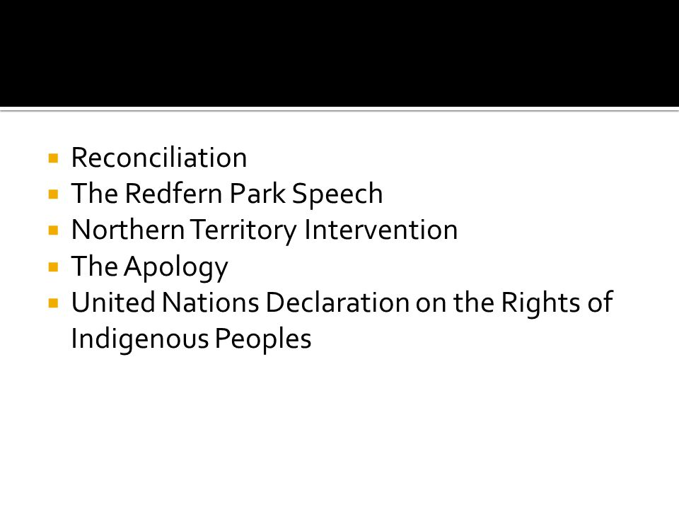 Reconciliation The Redfern Park Speech. Northern Territory Intervention. The Apology.