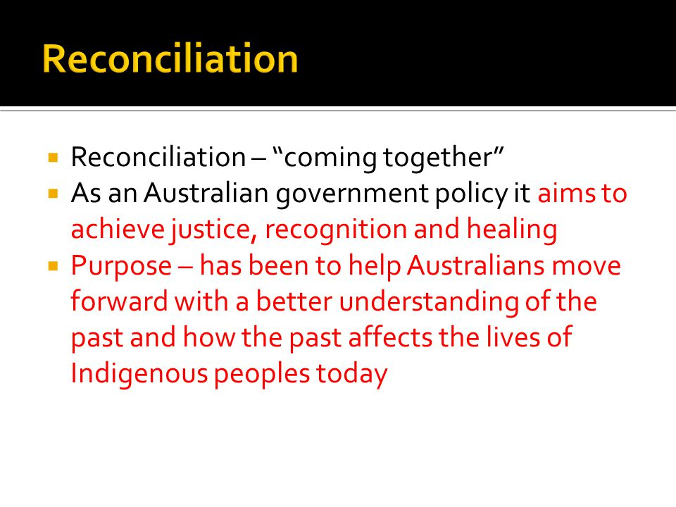 Reconciliation Reconciliation – coming together