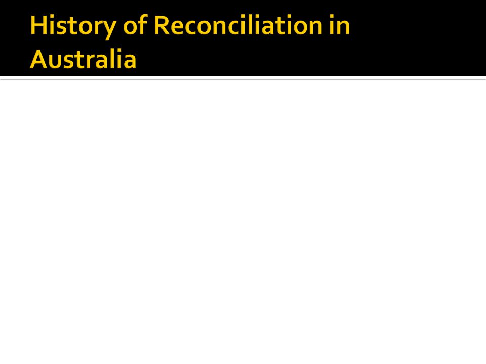 History of Reconciliation in Australia