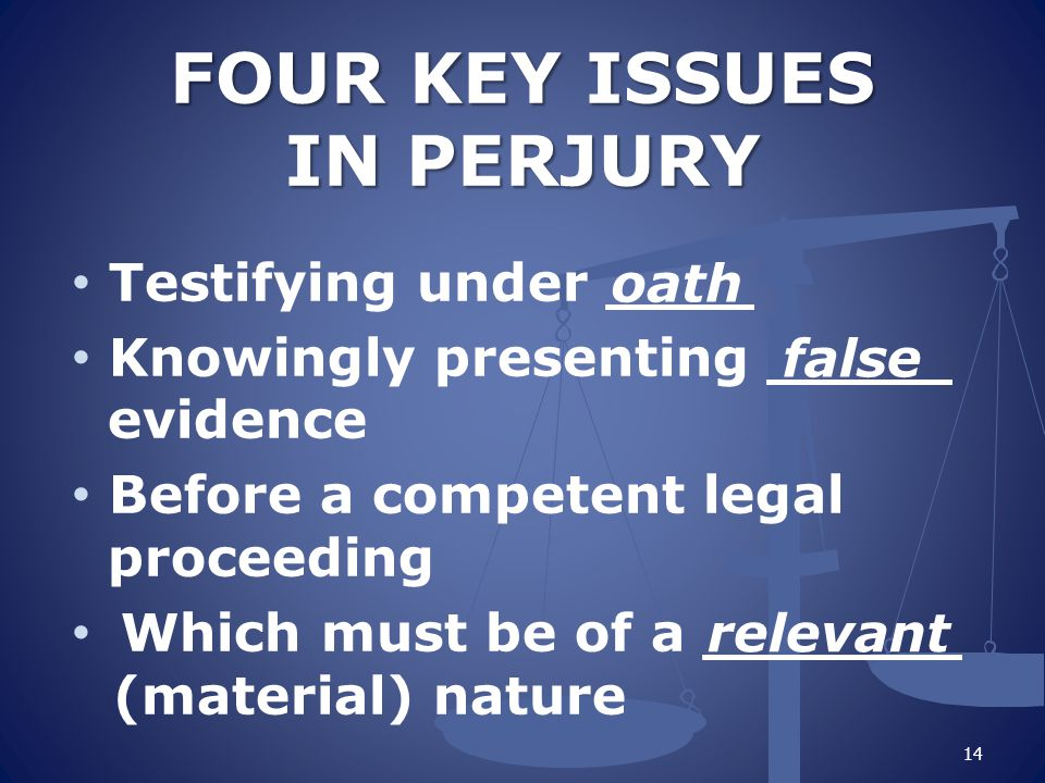 FOUR KEY ISSUES IN PERJURY