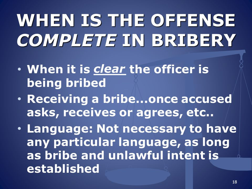 WHEN IS THE OFFENSE COMPLETE IN BRIBERY