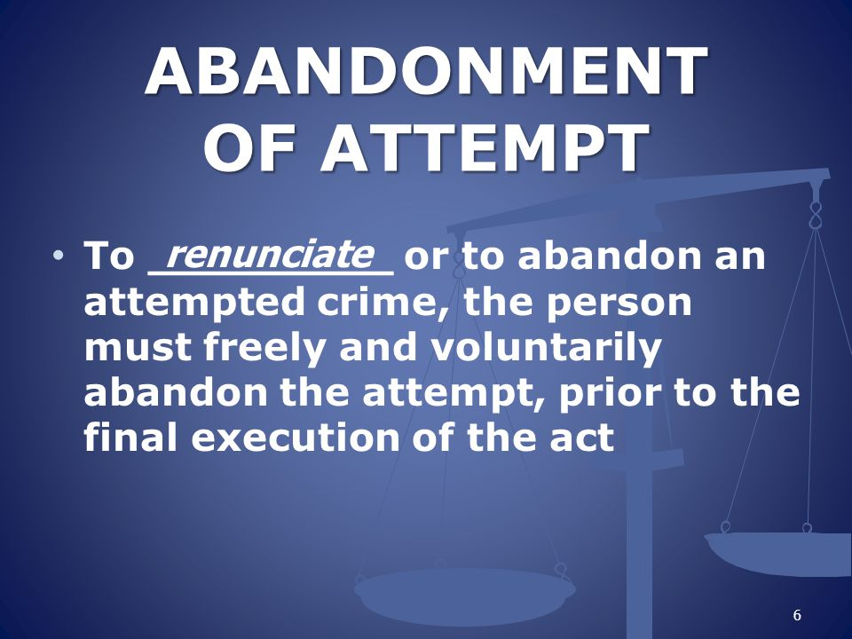 ABANDONMENT OF ATTEMPT