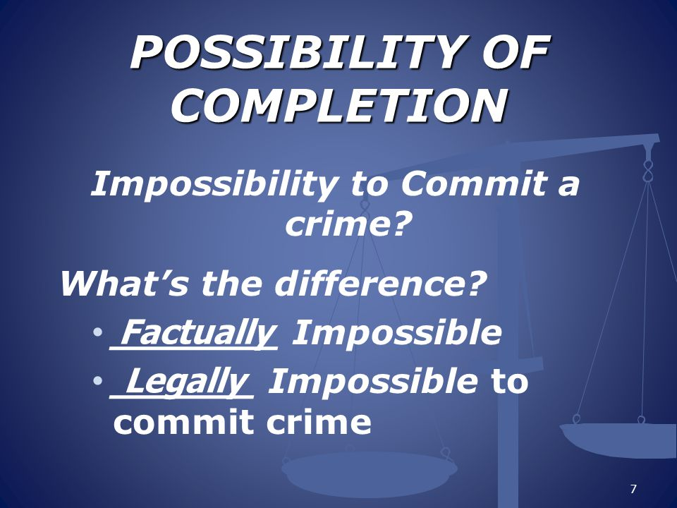 POSSIBILITY OF COMPLETION
