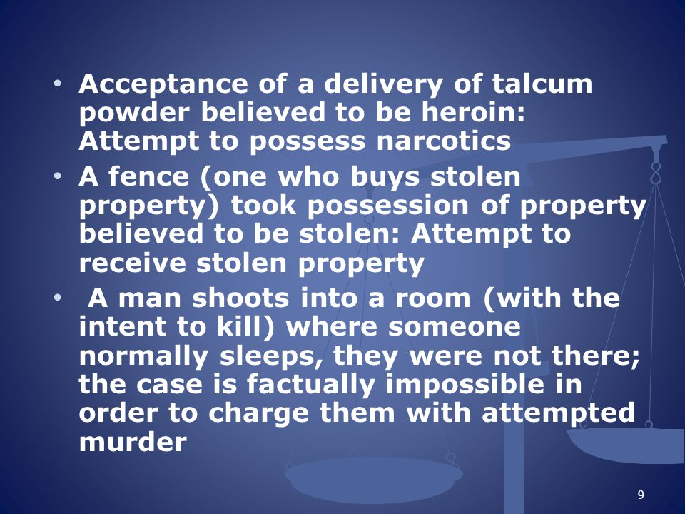 Acceptance of a delivery of talcum powder believed to be heroin: Attempt to possess narcotics