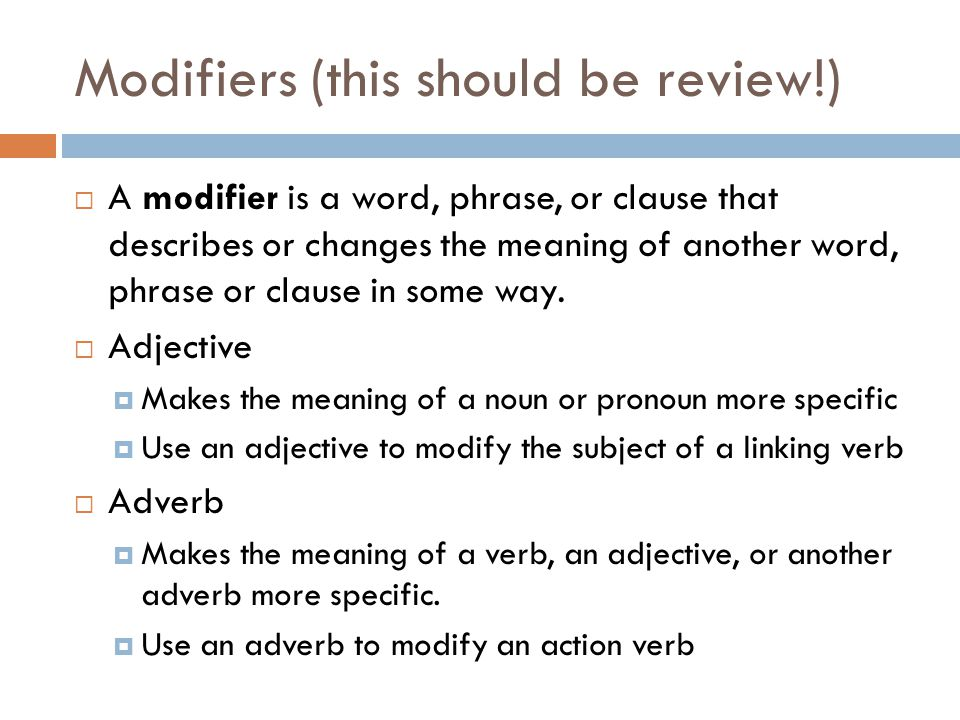 Modifiers (this should be review!)