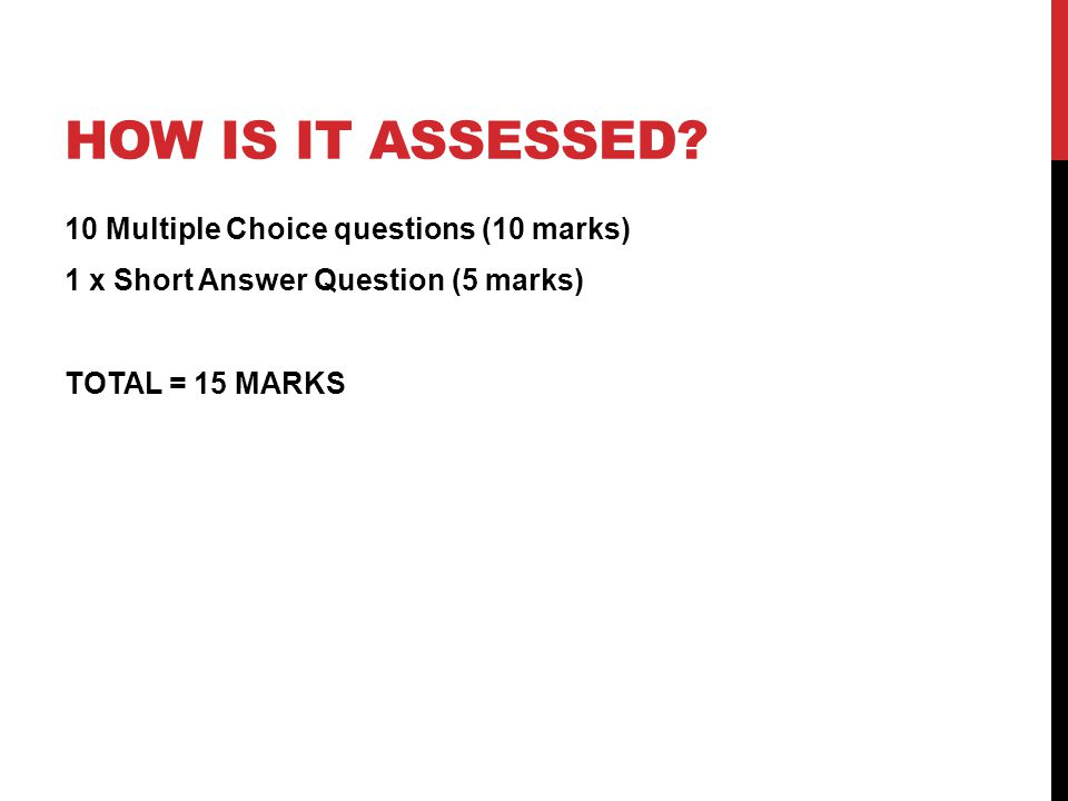 How is it assessed.