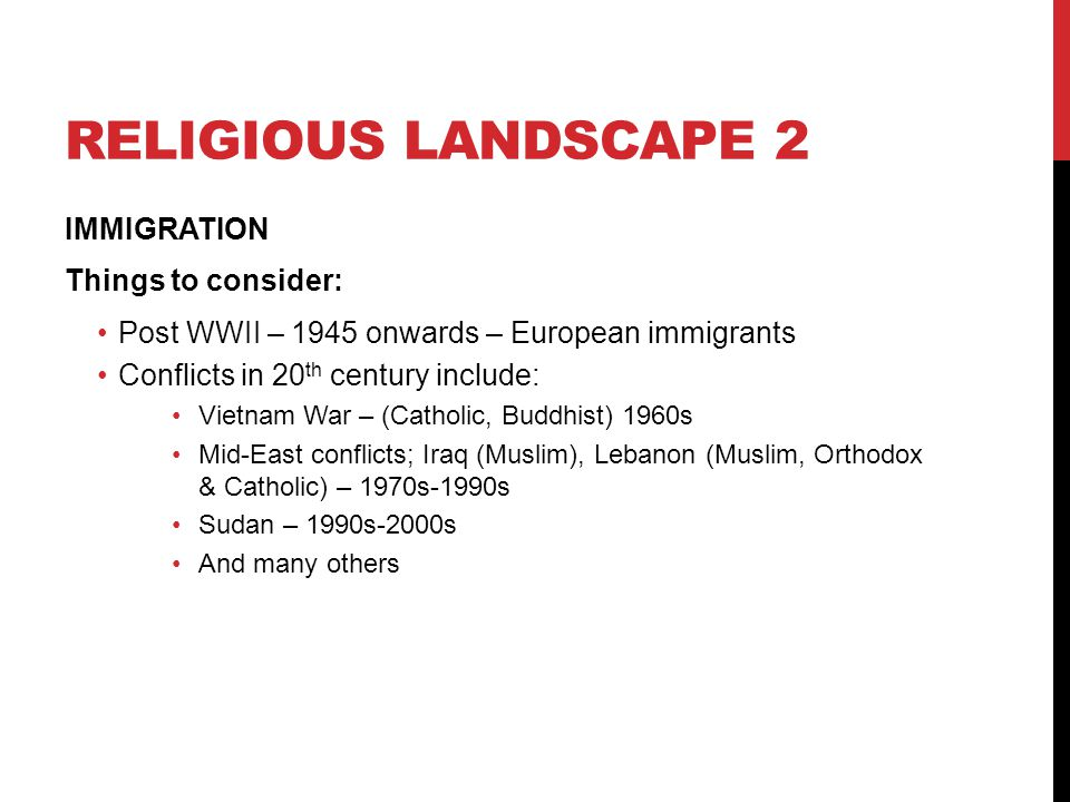 Religious landscape 2 IMMIGRATION Things to consider: