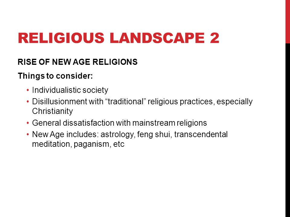Religious landscape 2 RISE OF NEW AGE RELIGIONS Things to consider: