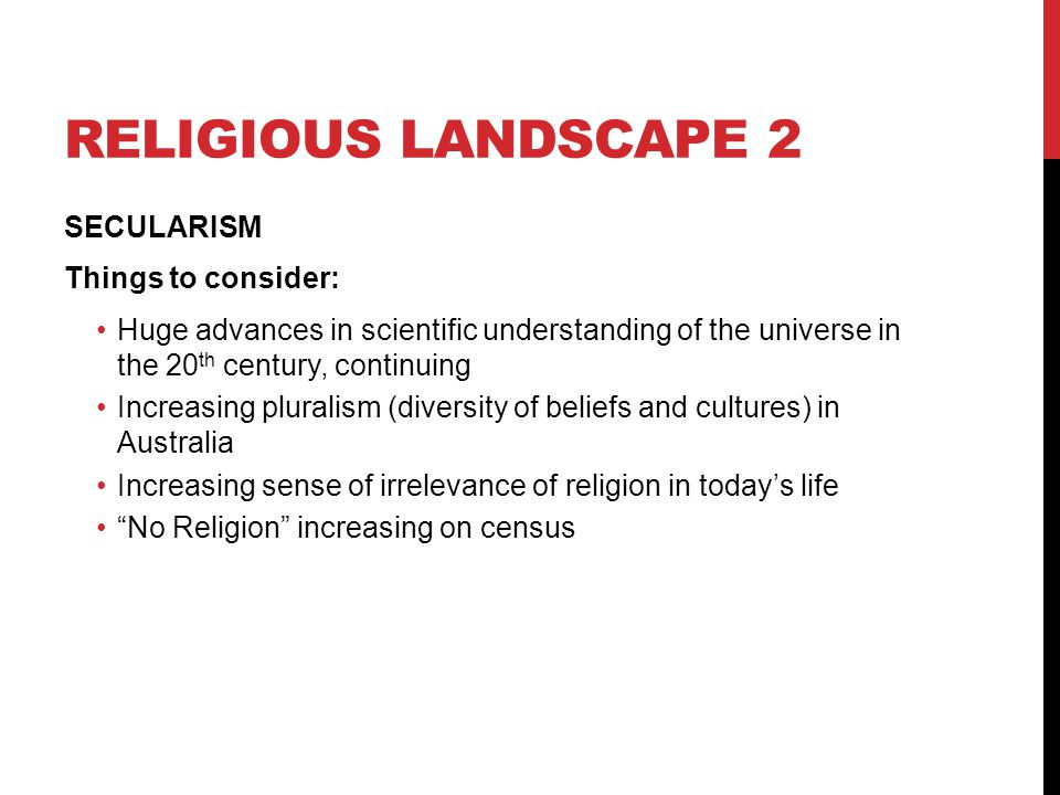 Religious landscape 2 SECULARISM Things to consider: