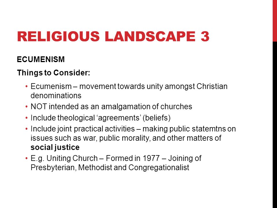 Religious landscape 3 ECUMENISM Things to Consider: