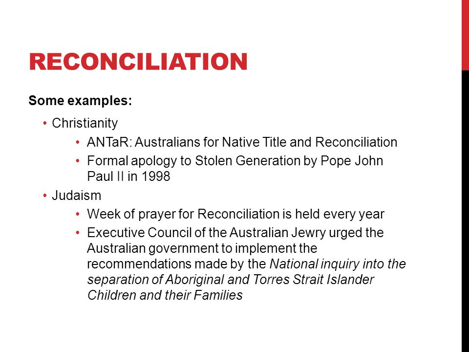 Reconciliation Some examples: Christianity