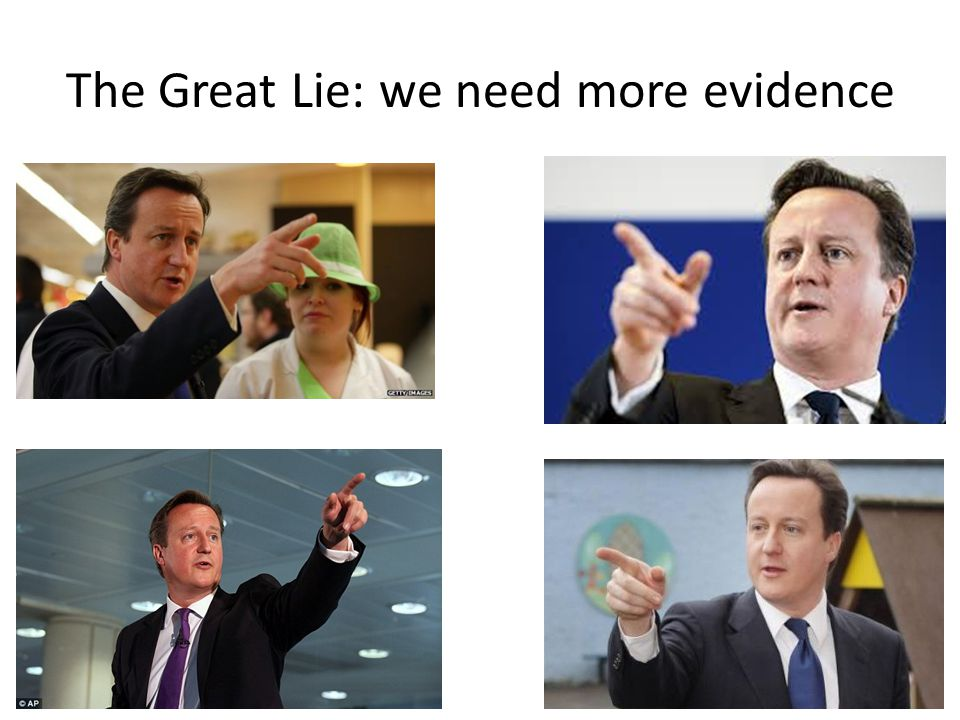 The Great Lie: we need more evidence
