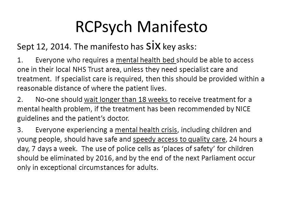 RCPsych Manifesto Sept 12, 2014. The manifesto has six key asks: